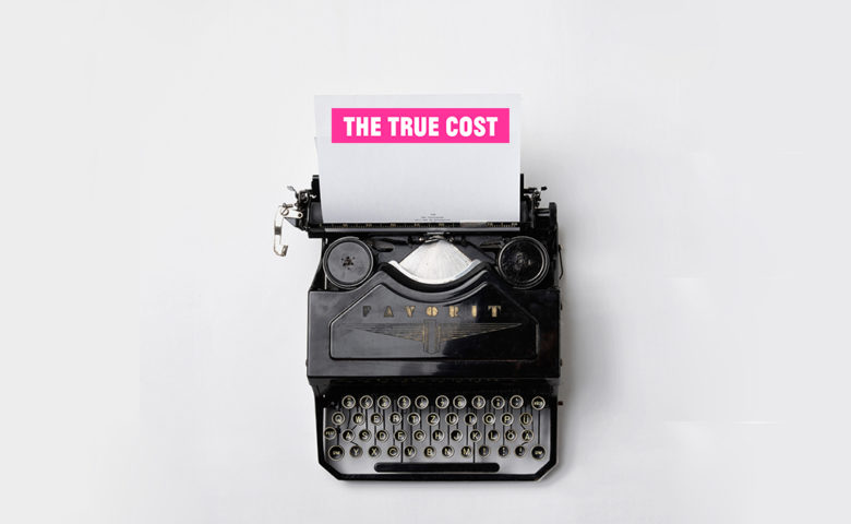 The True Cost: Why You Should Watch The Documentary