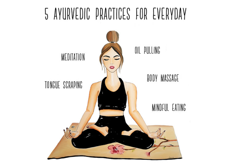 5 Ayurvedic Practices You Can Do Everyday