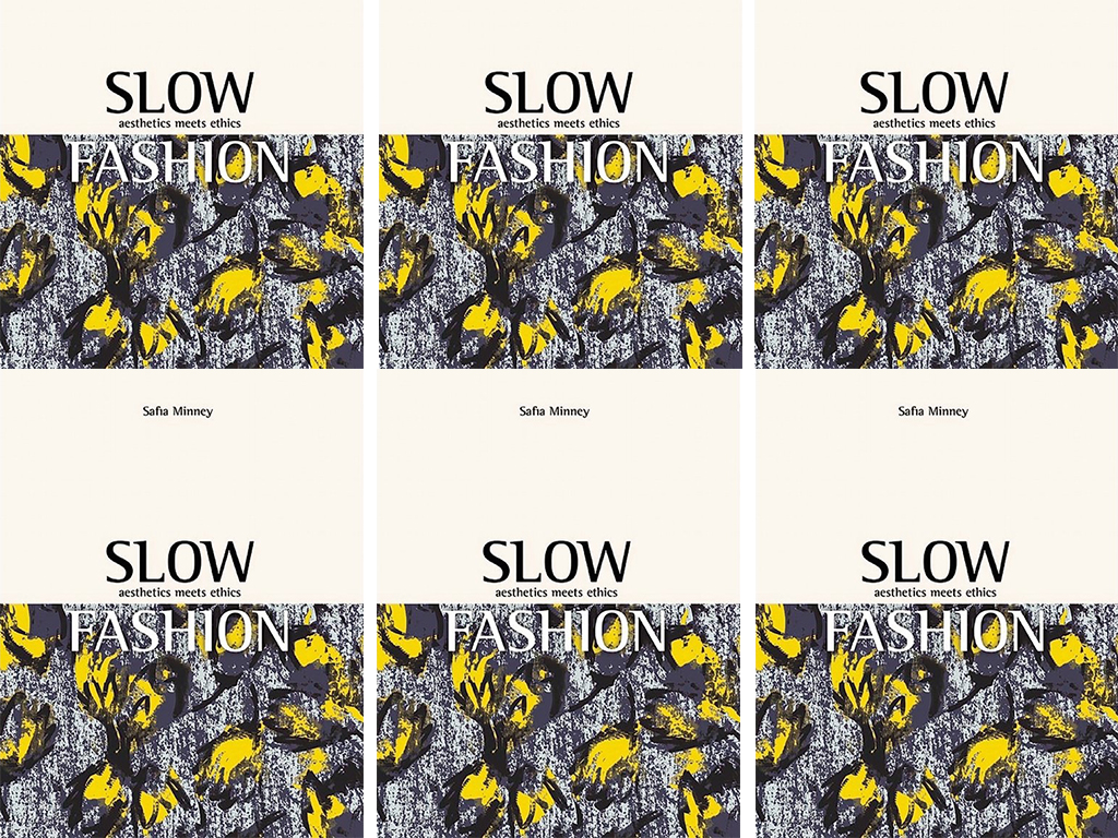 Book Review: `Slow Fashion – Aesthetics Meets Ethics´ by Safia Minney