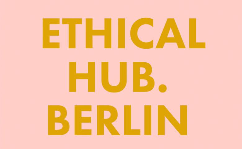 ETHICAL HUB. BERLIN